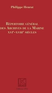 Philippe Henrat - Répertoire général des archives de la Marine, XVIe-XVIIIe siècles.