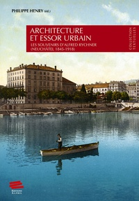 Architecture et essor urbain - Les souvenirs dAlfred Rychner (Neuchâtel 1845-1918).pdf