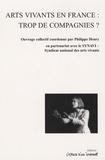 Philippe Henry - Arts vivants en France : trop de compagnies?.