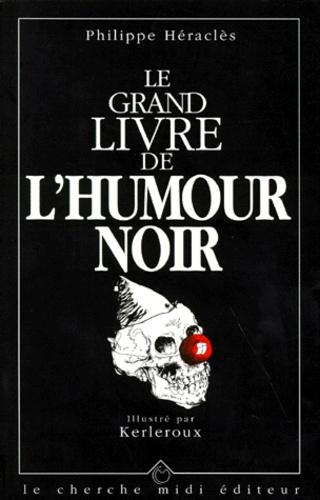 Le Grand Livre De L Humour Noir
