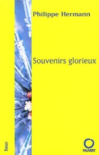 Philippe Hermann - Souvenirs glorieux.