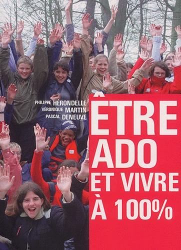 Philippe Hérondelle et Véronique Martin - Etre ado et vivre à 100%.