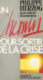 Philippe Herzog - Un Chemin pour sortir de la crise.