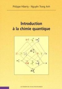Philippe Hiberty et Nguyên Trong Anh - Introduction à la chimie quantique.
