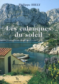 Philippe Hiély - Les calanques du soleil.