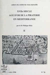 Philippe Hiély - XVIIe siècle, âge d'or de la piraterie en Méditerranée (2).