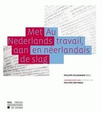 Philippe Hiligsmann - Met Nederlands aan de slag / Au travail, en néerlandais.