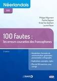 Philippe Hiligsmann et Pauline Degrave - Néerlandais B1-B2 100 fautes : les erreurs courantes des francophones.