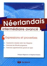 Philippe Hiligsmann et Siegfried Theissen - Néerlandais intermédiaire avancé - Expressions et proverbes.