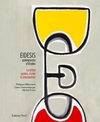 Philippe Hillenweck et Denis Grienenberger - Eidesis, palimpseste d'étoiles - La lettre peinte, écrite et interprétée.