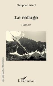 Philippe Hiriart - Le refuge.