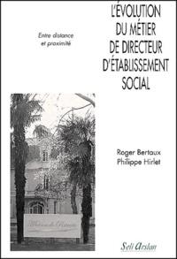 Lévolution du métier de directeur détablissement social. - Entre distance et proximité.pdf