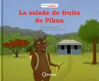 Philippe Hivet et François Laude - La salade de fruits de Pikan.