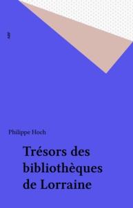 Philippe Hoch - Trésors des bibliothèques de Lorraine.