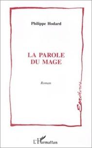 Philippe Hodard - La parole du mage.