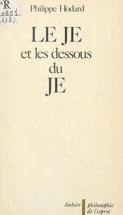 Philippe Hodard - Le JE et les dessous du JE - Essai d'introduction à la problématique du sujet.