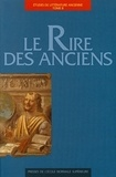 Philippe Hoffmann et Monique Trédé-Boulmer - Le rire des anciens - Actes du colloque international, Université de Rouen, Ecole normale supérieure, 11-13 janvier 1995.