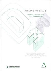 Philippe Horemans - Droit des marchés publics - Tome 2, Phase d'exécution.