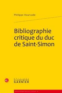 Philippe Hourcade - Bibliographie critique du duc de Saint-Simon.