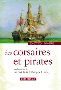Philippe Hrodej et Gilbert Buti - Dictionnaires des corsaires et pirates.