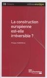 Philippe Huberdeau - La construction européenne est-elle irréversible ?.