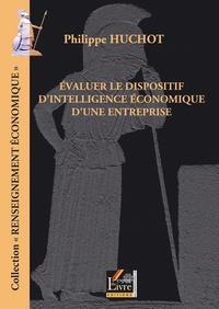 Philippe Huchot - Evaluer le dispositif d'intelligence économique d'une entreprise.