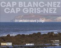 Philippe Hudelle et Hervé Mineur - Cap Blanc-Nez Cap Gris-Nez - Un sanctuaire naturel protégé.