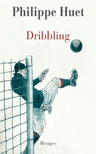 Philippe Huet - Dribbling.