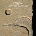 Philippe Huet et Marie Huet - L'animal dans l'Egypte ancienne.