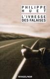 Philippe Huet - L'Ivresse des falaises.
