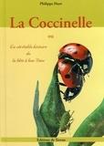 Philippe Huet - La Coccinelle - Ou la véritable histoire de la bête à bon Dieu....