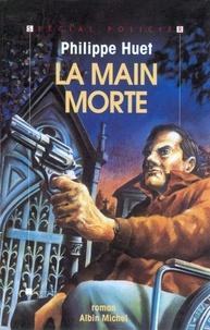 Philippe Huet - La Main morte.