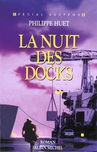 Philippe Huet - La Nuit des docks.
