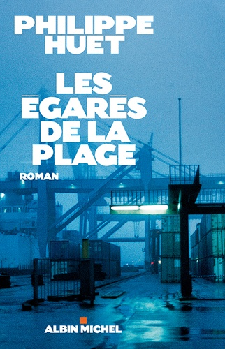 Philippe Huet - Les égarés de la plage.