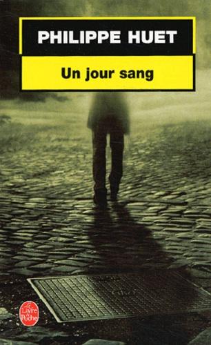 Philippe Huet - Un jour sang.