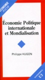 Philippe Hugon - Économie politique internationale et mondialisation.