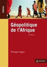 Philippe Hugon - Géopolitique de l'Afrique - Prépas.