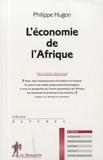 Philippe Hugon - L'économie de l'Afrique.