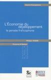 Philippe Hugon - L'Economie du développement et de la pensée francophone.