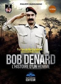 Philippe Hugounenc - Bob Denard, l'Histoire d'un Homme - Préface de Me Elie Hatem, ancien avocat de Bob Denard.