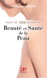 Philippe Humbert - Plus de 100 questions sur la peau.
