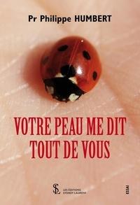 Philippe Humbert - Votre peau me dit tout de vous.