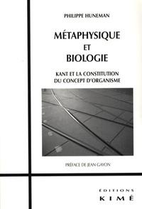 Philippe Huneman - Métaphysique et biologie - Kant et la constitution du concept d'organisme.