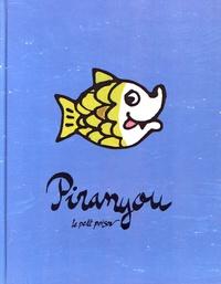 Philippe Huneman et Bénédicte Guettier - Piranyou le petit poison.