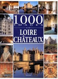Philippe Hurlin et Mic Chamblas-Ploton - 1000 images of Loire châteaux.