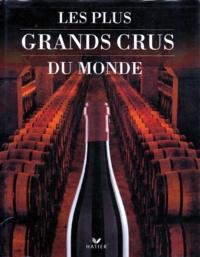 Philippe Hurlin et David Cobbold - Les plus grands crus du monde.
