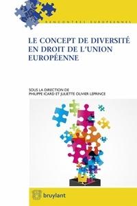 Philippe Icard et Juliette Olivier-Leprince - Le concept de diversité en droit de l'Union européenne.