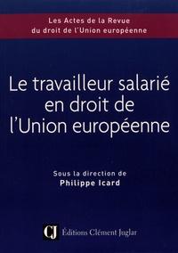 Philippe Icard - Le travailleur salarié en droit de l'Union européenne - Colloque du 8 novembre 2018.