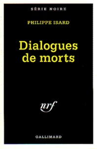 Philippe Isard - Dialogues de morts.