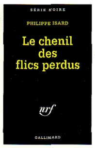Philippe Isard - Le chenil des flics perdus.